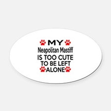 Neapolitan Mastiff Is Too Cute Oval Car Magnet