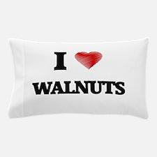 I Love Walnuts Pillow Case