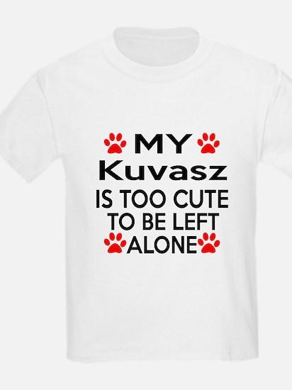 Kuvasz Is Too Cute T-Shirt