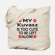 Kuvasz Is Too Cute Tote Bag