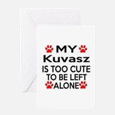 Kuvasz Is Too Cute Greeting Card