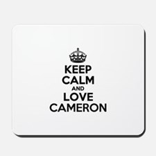 Keep Calm and Love CAMERON Mousepad