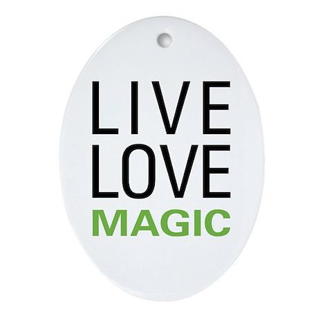 Live Love Magic Oval Ornament