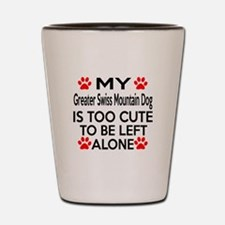 Greater Swiss Mountain Dog Is Too Cute Shot Glass