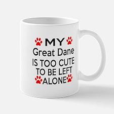 Great Dane Is Too Cute Mug