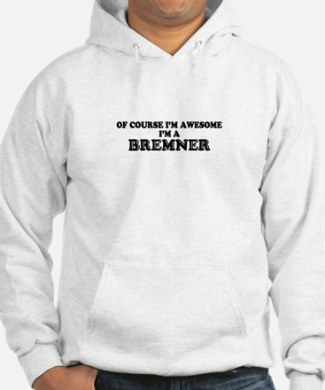 Of course I'm Awesome, Im BREMNE Jumper Hoody