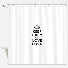 Keep Calm and Love BUSA Shower Curtain