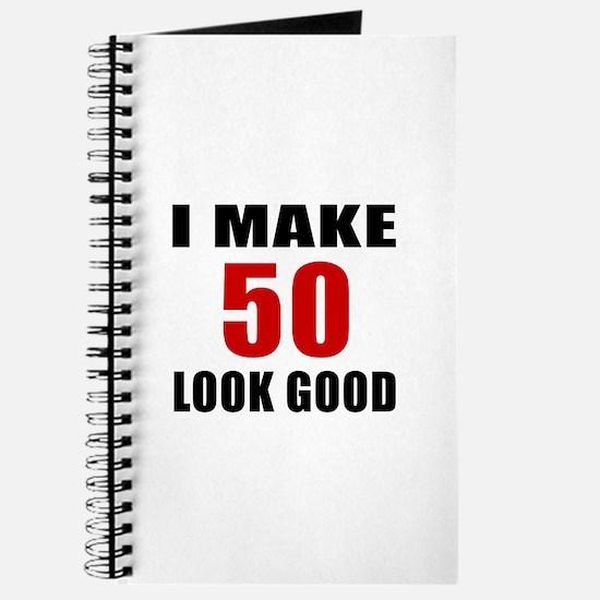 I Make 52 Look Good Journal