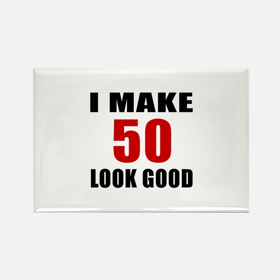 I Make 52 Look Good Rectangle Magnet