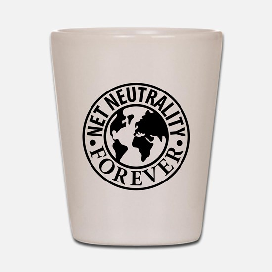 Net Neutrality Forever Shot Glass