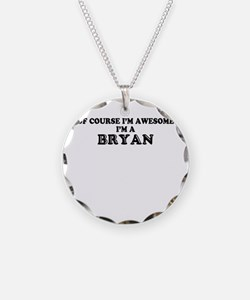 Of course I'm Awesome, Im BR Necklace