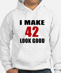 I Make 42 Look Good Hoodie