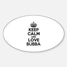 Keep Calm and Love BUBBA Decal