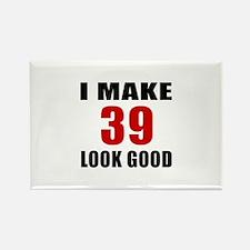 I Make 39 Look Good Rectangle Magnet