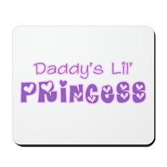 Daddy's Lil' Princess Mousepad