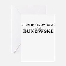 Of course I'm Awesome, Im BUKOWSKI Greeting Cards