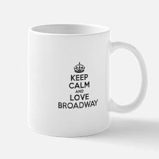 Keep Calm and Love BROADWAY Mugs