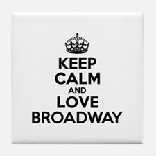 Keep Calm and Love BROADWAY Tile Coaster