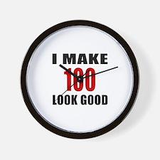 I Make 100 Look Good Wall Clock
