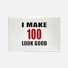 I Make 100 Look Good Rectangle Magnet