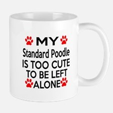 Standard Poodle Is Too Cute Mug