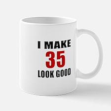 I Make 35 Look Good Mug