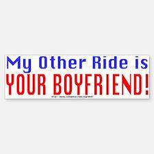 My Other Ride is Your Boyfriend Bumper Car Car Sticker