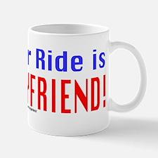 My Other Ride is Your Boyfriend Mug