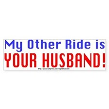 My Other Ride is Your Husband Bumper Car Sticker