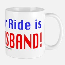 My Other Ride is Your Husband Mug