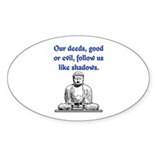 OUR DEEDS.. Oval Decal
