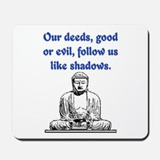 OUR DEEDS.. Mousepad