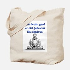 OUR DEEDS.. Tote Bag