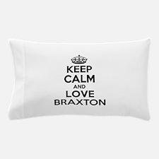 Keep Calm and Love BRAXTON Pillow Case