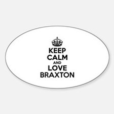Keep Calm and Love BRAXTON Decal