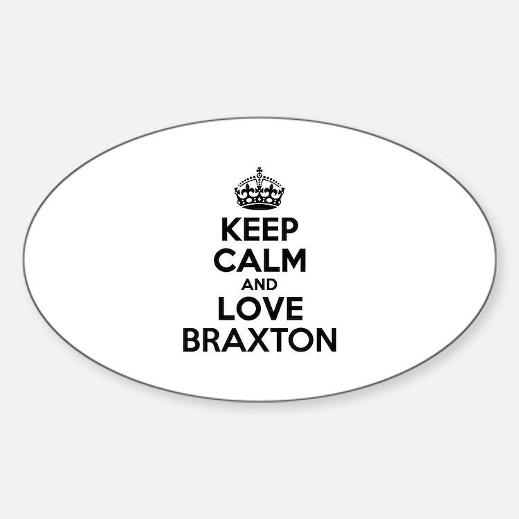 Keep Calm and Love BRAXTON Decal
