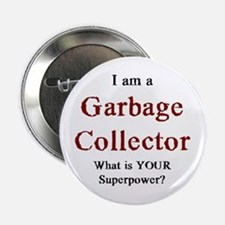 """garbage collector 2.25"""" Button"""