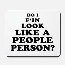 Rude People Person Mousepad