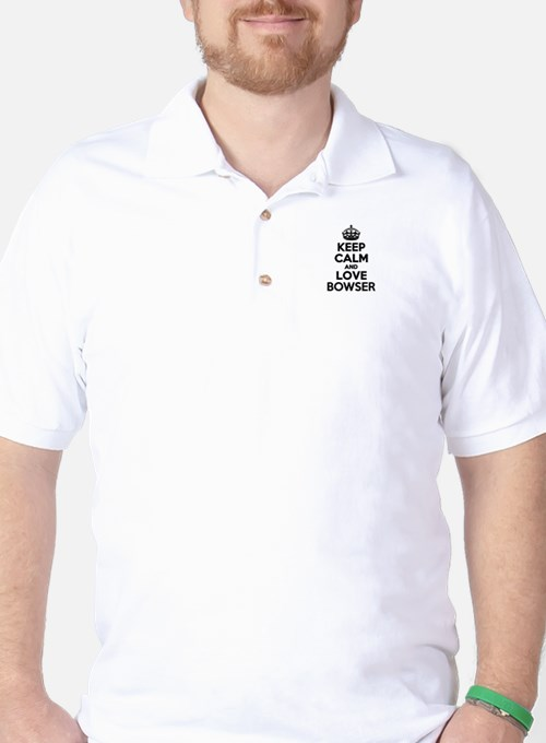 Keep Calm and Love BOWSER Golf Shirt