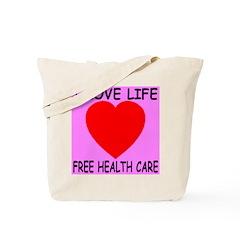 I Love Life Free Health Care Tote Bag