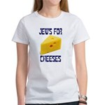 Jews for Cheeses Women's T-Shirt