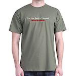 I'm Not Fuckin Stupid Dark T-Shirt