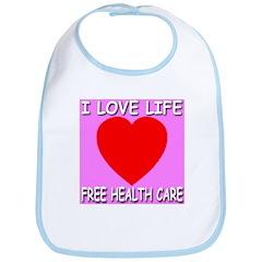 I Love Life Free Health Care Bib
