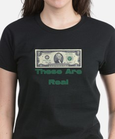 These are Real T-Shirt