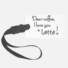 Coffee Love A Latte Luggage Tag