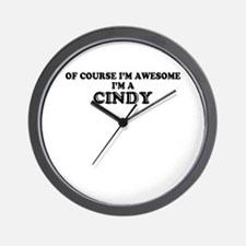 Of course I'm Awesome, Im CINDY Wall Clock