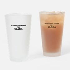 Of course I'm Awesome, Im CLARA Drinking Glass