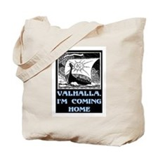 VALHALLA, I'M COMING HOME Tote Bag