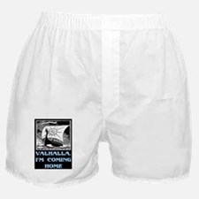VALHALLA, I'M COMING HOME Boxer Shorts