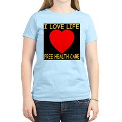 I Love Life Free Health Care T-Shirt